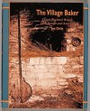 The Village Baker: Classic Regional Breads from Europe and America - Joe Ortiz