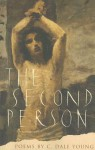 The Second Person: Poems - C. Dale Young