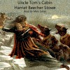 Uncle Tom's Cabin: Life Among the Lowly - Harriet Beecher Stowe, Mary Sarah, Trout Lake Media