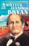 William Jennings Bryan: Golden-Tongued Orator - Robert A. Allen, Peggy Trabalka