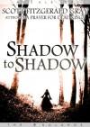 Shadow to Shadow - Scott Fitzgerald Gray