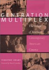 Generation Multiplex: The Image of Youth in Contemporary American Cinema - Timothy Shary, David Considine