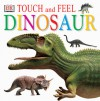 Touch and Feel: Dinosaur - Nick Page