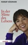 In der Mitte des Lebens (German Edition) - Margot Käßmann