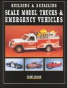 Building & Detailing Scale Model Trucks & Emergency Vehicles - Terry Jessee