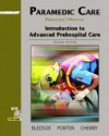 Paramedic Care: Principles and Practice, Volume 1: Introduction to Advanced Prehospital Care - Bryan E. Bledsoe, Robert S. Porter, Richard A. Cherry