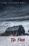 The Farm - A Novella - Christopher Motz
