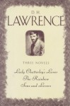Lady Chatterley's lover, The Rainbow, Sons and lovers - D.H. Lawrence