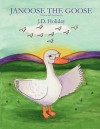 Janoose the Goose - J.D. Holiday