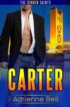 Carter: The Sinner Saints #1 - Adrienne Bell