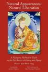 Natural Appearances, Natural Liberation - Shek-Wing Tam, Samten Migdron, Tulku Thondup