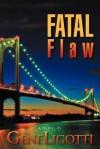 Fatal Flaw - Gene Ligotti