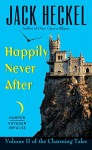 Happily Never After: Volume II of the Charming Tales - Jack Heckel