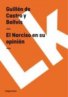 El Narciso En Su Opinion - Guillen de Castro y Bellvis