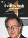 The Geoffrey Rush Handbook - Everything You Need to Know about Geoffrey Rush - Emily Smith