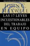Las 17 Leyes Incuestionables del Trabajo En Equipo - John C. Maxwell