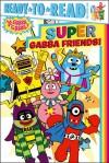 Super Gabba Friends! - Tina Gallo