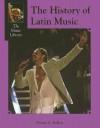 The History of Latin Music - Stuart A. Kallen