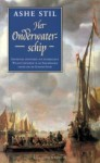 Het onderwaterschip: spannende avonturen van waterschout Willem Lootsman in de Amsterdamse haven van de Gouden Eeuw - Ashe Stil