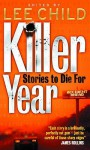 Killer Year: Stories to Die for - Lee Child, Ken Bruen, Marc Lecard, Jason Pinter