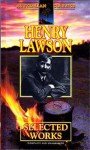 Henry Lawson Selected Works (Complete and Unabridged) - Henry Lawson
