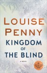 Kingdom of the Blind: A Chief Inspector Gamache Mystery, Book 14 - Louise Penny