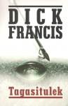 Tagasitulek - Dick Francis, Piret Usin