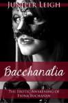 Bacchanalia (The Erotic Awakening of Fiona Buchanan): The Bacchanalia Trilogy Bundle - Juniper Leigh