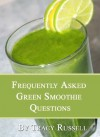 Green Smoothie Q&A - 115 Questions Answered About Green Smoothies, Health & Nutrition (Health and Wellness) - Tracy Russell
