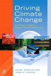 Driving Climate Change: Cutting Carbon from Transportation - James S Cannon, Daniel Sperling