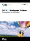 SAS(R) 9.1.3 Intelligence Platform: Desktop Application Administration Guide - SAS Publishing
