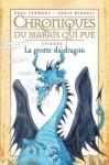 La Grotte du Dragon (Chroniques du Marais Qui Pue) - Paul Stewart, Chris Riddell, Amélie Cantin