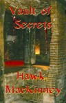 Vault of Secrets - Hawk MacKinney