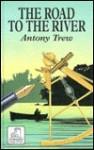 The Road to the River - Antony Trew