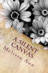 A Silent Canvas, Part 1 - Melissa Ann