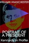 Portrait Of A President: J.F. Kennedy In Profile - William Manchester, John MacDonald
