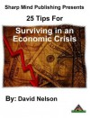 25 Tips for Survival in an Economic Crisis - David Nelson