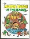 The Munch Bunch at the Seaside - Giles Reed, Angela Mitson