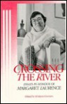 Crossing the River: Essays in Honour of Margaret Laurence - Kristjana Gunnars, Margaret Laurence