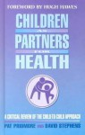 Children As Partners For Health: A Critical Review of the Child-to-Child Approach - Pat Pridmore, David Stephens