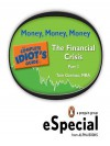 Money, Money, Money: The Complete Idiot[?'s Guide to the Financial Crisis, Part Three - Tom Gorman