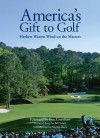 America's Gift to Golf: Herbert Warren Wind on The Masters - Herbert Warren Wind, Bill Scheft, Martin Davis, Ben Crenshaw
