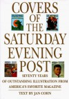 Covers of the Saturday Evening Post: Seventy Years of Outstanding Illustration - Jan Cohn