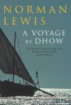 Voyage By Dhow - Norman Lewis