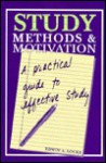 Study Methods & Motivation: A Practical Guide to Effective Study - Edwin A. Locke