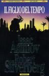 Il figlio del tempo - Isaac Asimov, Robert Silverberg, Gino Scatasta