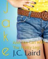 Jake and the Girl with the Pretty Legs - J.c. Laird