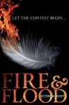 [Fire and Flood] (By: Victoria Scott) [published: March, 2014] - Victoria Scott