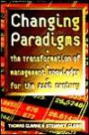 Changing Paradigms - Thomas Clarke, Stewart R. Clegg