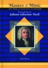 The Life & Times of Johann Sebastian Bach - Jim Whiting